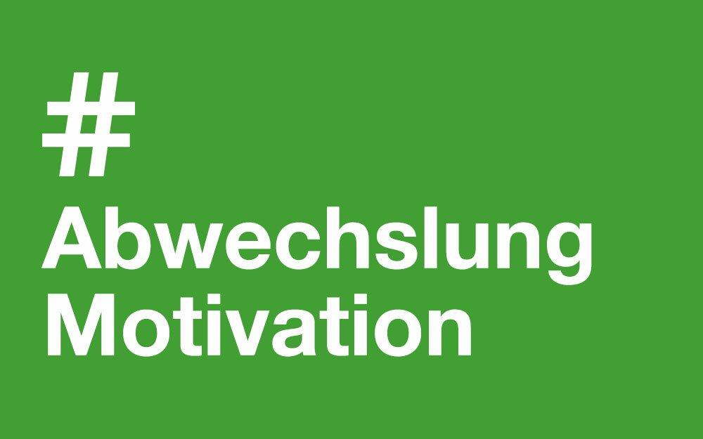 #Abwechslung #Motivation