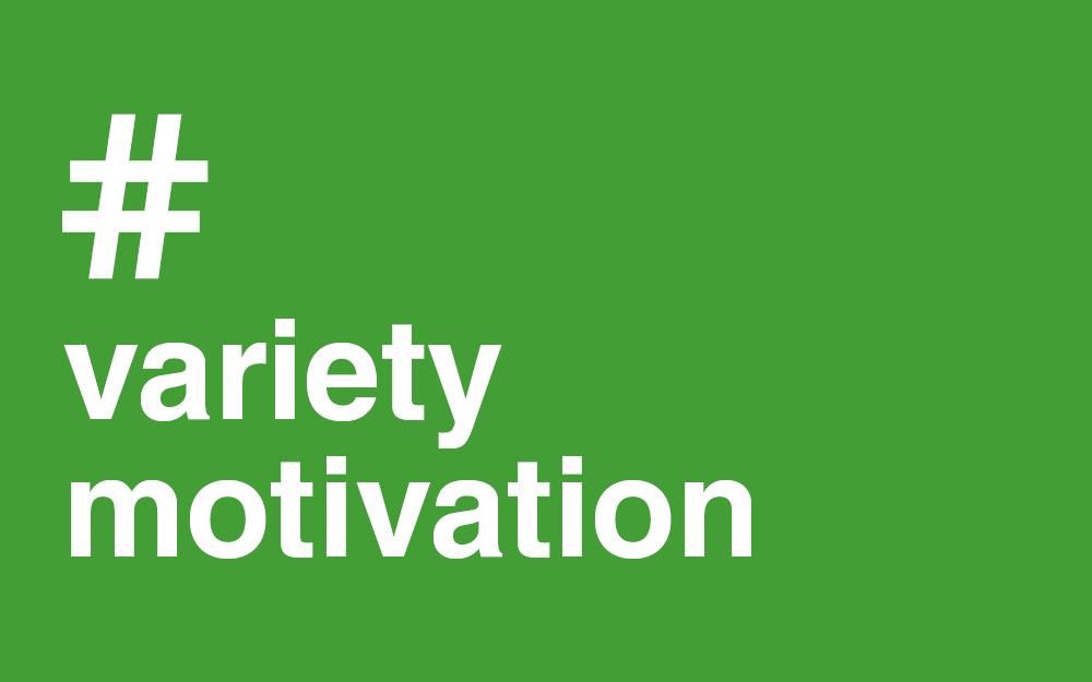 #Variety #Motivation